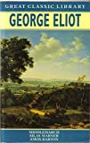 Image of George Eliot: Middlemarch, Silas Marner, Amos Barton (Great Classic Library)