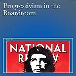 Progressivism in the Boardroom | Kevin D. Williamson
