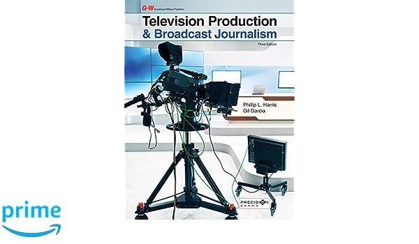 Television Production & Broadcast Journalism: Phillip L