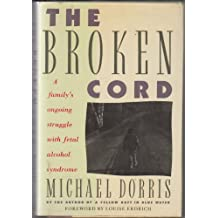 The Broken Cord: A Family's Ongoing Struggle With Fetal Alcohol Syndrome