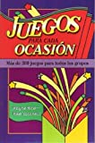 Juegos para Cada Ocasion, Wayne Rice and Mike Yaconelli, 0311110479