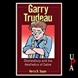 Garry Trudeau: Doonesbury and the Aesthetics of Satire
