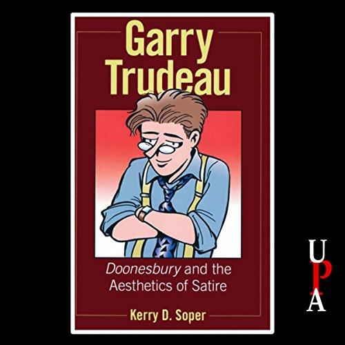 Garry Trudeau: Doonesbury and the Aesthetics of Satire by University Press Audiobooks
