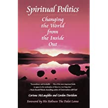 Spiritual Politics: Changing the World from the Inside Out