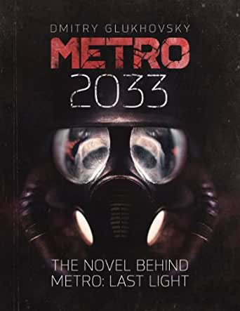 METRO 2033  (ENGLISH Ebook) The novel behind the METRO: LAST LIGHT video  game