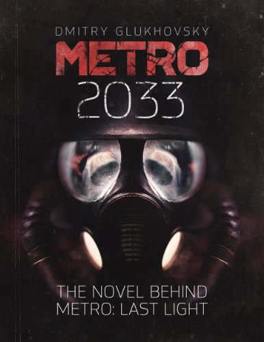 METRO 2033. (ENGLISH Ebook) The novel behind the METRO: LAST LIGHT video game. cover
