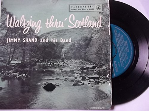 """Price comparison product image Waltzing Thru' Scotland EP - Jimmy Shand And His Band 7"""" 45"""
