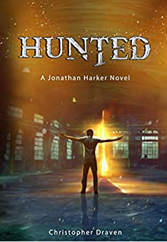 Hunted: A New Adult Supernatural Thriller: A Jonathan Harker Novel - Book 1 by [Draven, Christopher]