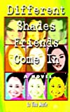 img - for Different Shades Friends Come In: A Novel by LaTina Marie Tunstall (2002-10-03) book / textbook / text book