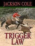 Trigger Law, Jackson Cole, 1410405168