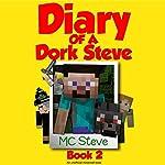 Diary of a Minecraft Dork Steve, Book 2: The Hero |  MC Steve