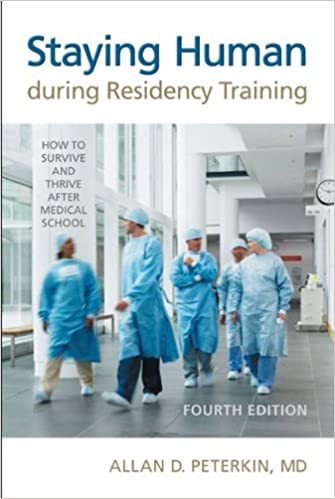 Staying Human During Residency Training, Fourth Edition: How