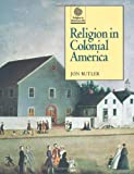 religious tolerance in colonial america Religious tolerance the puritans who developed the massachusetts bay colony followed their religion strictly although they came to america seeking freedom to worship their religion, they didn't always give that freedom to others.