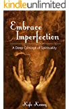 Embrace Imperfection: A Deep Concept of Spirituality
