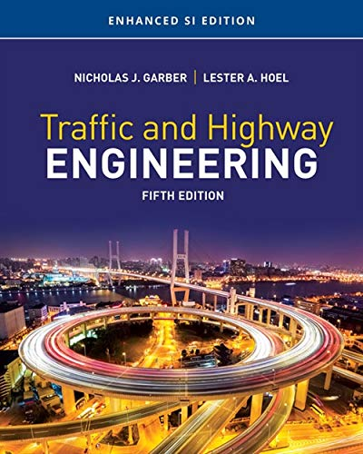 Traffic and Highway Engineering, Enhanced SI Edition (MindTap Course List)