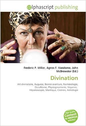 Divination  Art divinatoire, Augures, Bonne aventure, Numérologie,  Occultisme, Physiognomonie, Voyance, Hépatoscopie, Mantique, Cicéron,  Astrologie 36c7df3e548b