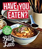 Have You Eaten?, Billy Law, 174270381X