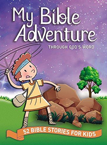 My Bible Adventure Through God's Word: 52 Bible Stories for Kids pdf epub