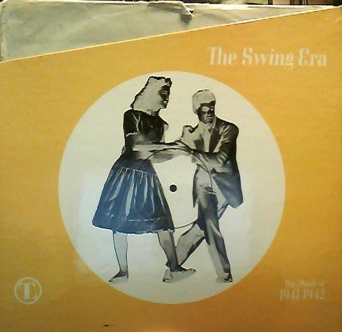 The Swing Era - The Swing Era: The Music of 1941-1942 - Swing As a Way of Life