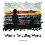 What a Twinkling World, Colette Bone, 1490404996