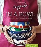 Suppito in a bowl: Der Geschmack der ganzen Welt in einer Schale (avBuch im Cadmos Verlag)