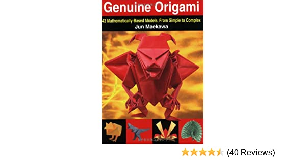 Genuine Origami 43 Mathematically Based Models From Simple To