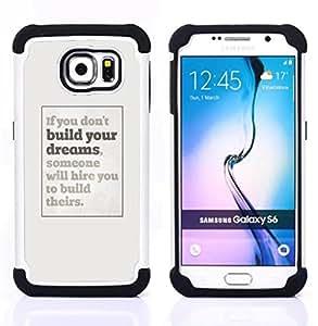 Samsung Galaxy S6 / SM-G920 - 3 en 1 impreso colorido de Altas Prestaciones PC Funda chaqueta Negro cubierta gel silicona suave (Sueños que Inspiring cartel gris Inspiring)