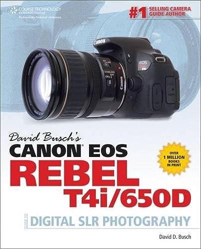 amazon com david busch s canon eos rebel t4i 650d guide to digital rh amazon com Canon T4i Photography canon eos 650d quick guide