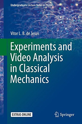 Experiments and Video Analysis in Classical Mechanics (Undergraduate Lecture Notes in Physics)
