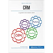 CRM: La gestion de la relation client (Gestion & Marketing t. 30) (French Edition)