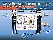 Gestão Ágil de Produtos com Agile Think Business Framework: Guia para certificação EXIN Agile Scrum Product Ow