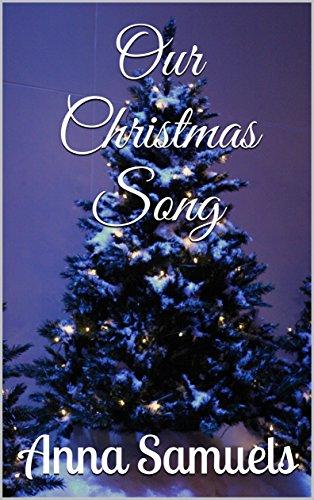 Our Christmas Song (Teri's Secret Book 1)