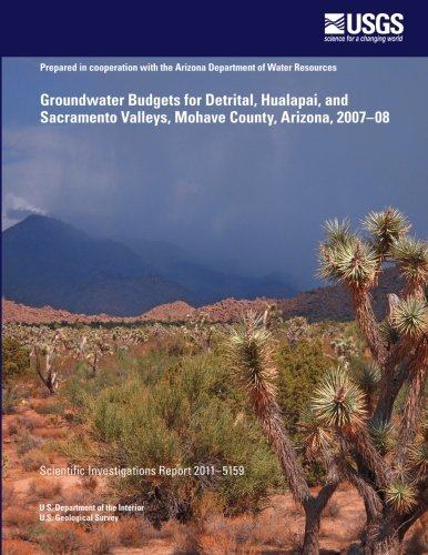 Download Groundwater Budgets for Detrital, Hualapai, and Sacramento Valleys, Mohave County, Arizona, 2007?08 pdf epub
