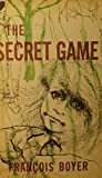 img - for THE SECRET GAME [LES JEUX INCONNUS] book / textbook / text book