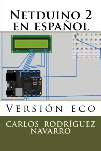 Netduino 2 en español: Version eco (Spanish Edition) [C Carlos Rodriguez Navarro RN] (Tapa Blanda)