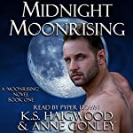 Midnight Moonrising | K. S. Haigwood,Anne Conley