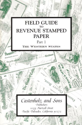 Revenue Stamped Paper - Field Guide to Revenue Stamped Paper Part 1, The Western States