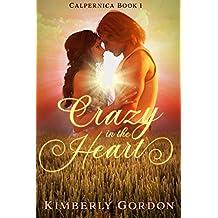 Crazy in the Heart (Calpernica Book 1)
