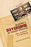 img - for Making a Difference in Urban Schools: Ideas, Politics, and Pedagogy book / textbook / text book