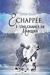 Échappée: Une chance de marquer tome 1 (French Edition)