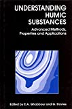 img - for Understanding Humic Substances: Advanced Methods, Properties And Applications book / textbook / text book