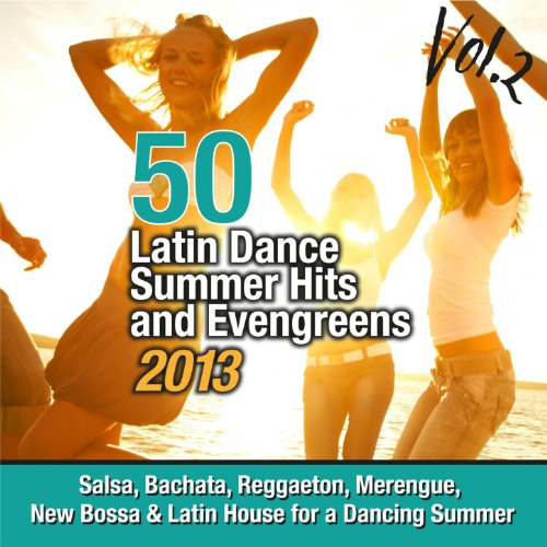 50 Latin Dance Summer Hits And Evengreens 2013, Vol. 2 (Salsa, Bachata