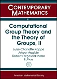 Computational Group Theory and the Theory of Groups, II, , 0821848054