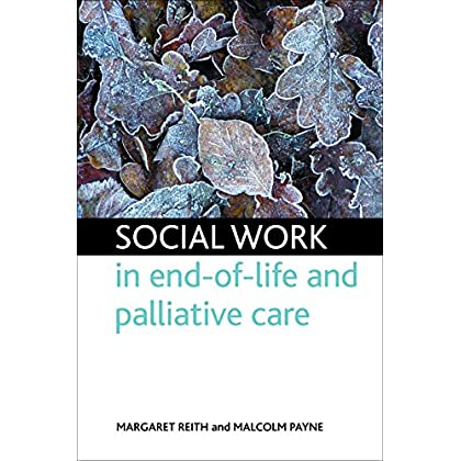 Social Work in End-Of-Life and Palliative Care