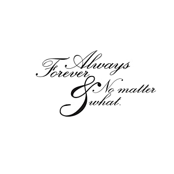Amazoncom Always Forever Love No Matter What Vinyl Wall Decal