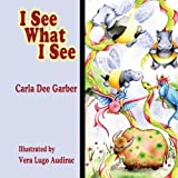 I See What I See, Carla Dee Garber, 1425980392