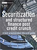 Securitization and Structured Finance Post CreditCrunch - A Best Practice Deal Lifecycle Guide