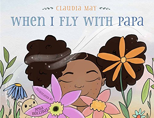 Amazon.com: When I Fly with Papa (9781634891158): Claudia May, Jena  Holliday, Jena Holliday: Books