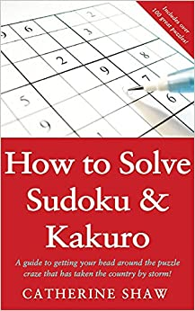 How to Solve Sudoku and Kakuro: A Step-by-step Method