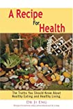 A Recipe for Health, Ji Eng, 0595364322